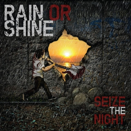 Rain or Shine Seize The Night