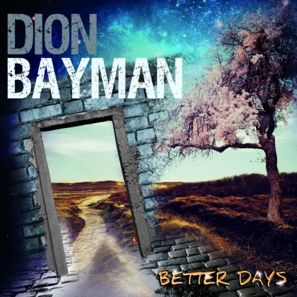 Dion Bayman Better Days