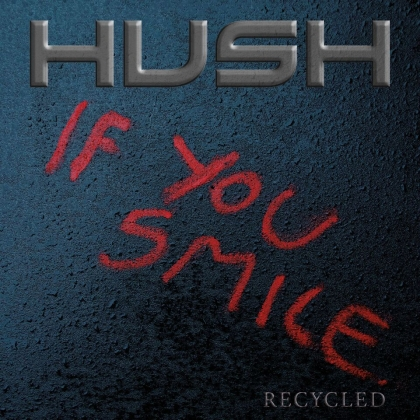 Hush If You Smile (Recycled)