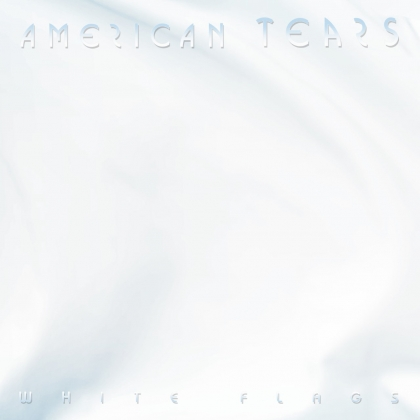 American Tears White Flags