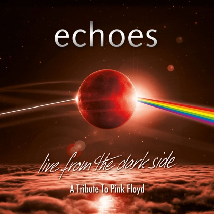 Echoes Live From The Dark Side (A Tribute To Pink Floyd)