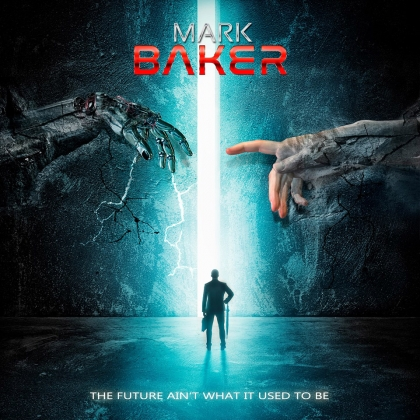 Mark Baker The Future Ain't What It Used To Be