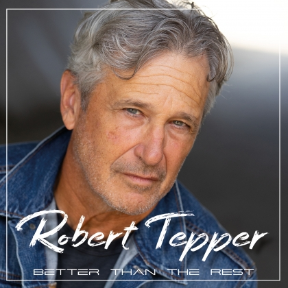 Robert Tepper Better Than The Rest