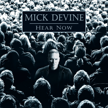 Mick Devine Hear Now